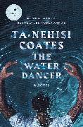Cover-Bild zu Coates, Ta-Nehisi: The Water Dancer
