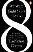 Cover-Bild zu Coates, Ta-Nehisi: We Were Eight Years in Power