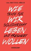 Cover-Bild zu Jügler, Matthias (Hrsg.): Wie wir leben wollen