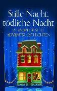 Cover-Bild zu Böhm, Michael: Stille Nacht, tödliche Nacht