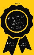 Cover-Bild zu Frey, Bruno S.: Honours Versus Money: The Economics of Awards