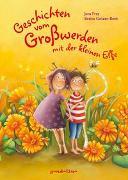 Cover-Bild zu Frey, Jana: Geschichten vom Großwerden mit der kleinen Elfe