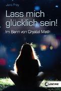 Cover-Bild zu Frey, Jana: Lass mich glücklich sein!