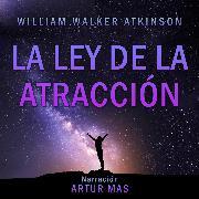 Cover-Bild zu La Ley de la Atracción (Audio Download) von Atkinson, William Walker