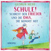 Cover-Bild zu Mebs, Gudrun: »Schule!«, schreit der Frieder, und die Oma, die kommt mit