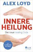 Cover-Bild zu Loyd, Alex: Innere Heilung: Der neue Healing Code