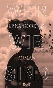 Cover-Bild zu Gorelik, Lena: Wer wir sind