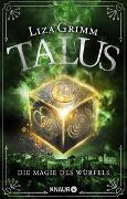 Cover-Bild zu Grimm, Liza: Talus - Die Magie des Würfels