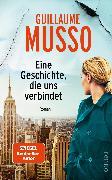 Cover-Bild zu Eine Geschichte, die uns verbindet von Musso, Guillaume
