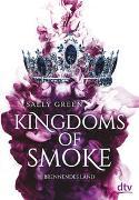Cover-Bild zu Green, Sally: Kingdoms of Smoke - Brennendes Land