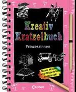 Cover-Bild zu Loewe Kratzel-Welt (Hrsg.): Kreativ-Kratzelbuch: Prinzessinnen