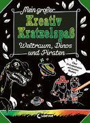Cover-Bild zu Loewe Kratzel-Welt (Hrsg.): Mein großer Kreativ-Kratzelspaß: Weltraum, Dinos und Piraten