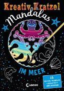 Cover-Bild zu Loewe Kratzel-Welt (Hrsg.): Kreativ-Kratzel Mandalas - Im Meer