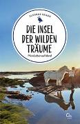 Cover-Bild zu Braun, Susanne: Die Insel der wilden Träume