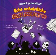 Cover-Bild zu Rupert präsentiert: Echt unheimliche Gruselgeschichten von Kinney, Jeff