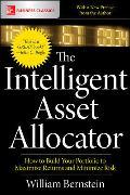 Cover-Bild zu Bernstein, William: The Intelligent Asset Allocator: How to Build Your Portfolio to Maximize Returns and Minimize Risk