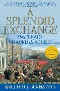 Cover-Bild zu Bernstein, William J.: A Splendid Exchange