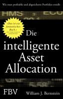 Cover-Bild zu Bernstein, William J.: Die intelligente Asset Allocation