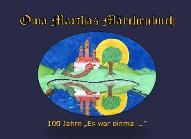 Cover-Bild zu Kraemer, Katharina (Hrsg.): Oma Marthas Märchenbuch