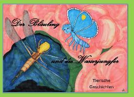Cover-Bild zu Kraemer, Katharina: Der Bläuling und die Wasserjungfer