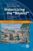 """Cover-Bild zu Krämer, Frank (Hrsg.): Historicizing the """"Beyond"""""""