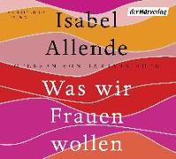 Cover-Bild zu Was wir Frauen wollen von Allende, Isabel