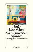 Cover-Bild zu Loetscher, Hugo: Das Entdecken erfinden