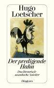 Cover-Bild zu Loetscher, Hugo: Der predigende Hahn