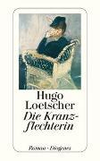 Cover-Bild zu Loetscher, Hugo: Die Kranzflechterin
