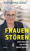 Cover-Bild zu Ganz, Katharina: Frauen stören