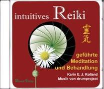 Cover-Bild zu intuitives Reiki geführte Meditation und Behandlung von Kolland, Karin E. J.