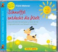 Cover-Bild zu Schnuffel entdeckt die Welt von Metzner, Frank (Komponist)