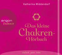 Cover-Bild zu Das kleine Chakren-Hörbuch von Middendorf, Katharina