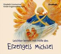 Cover-Bild zu Leichter lernen mit Hilfe des Erzengels Michael von Constantine, Elisabeth
