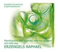 Cover-Bild zu Manifestiere dein eigenes inneres Paradies mit Hilfe des Erzengels Raphael von Constantine, Elisabeth