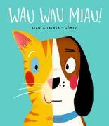 Cover-Bild zu Lacasa, Blanca: Wau Wau Miau!