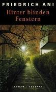 Cover-Bild zu Ani, Friedrich: Hinter blinden Fenstern