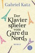 Cover-Bild zu Der Klavierspieler vom Gare du Nord von Katz, Gabriel