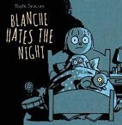 Cover-Bild zu Delacroix, Sibylle (Illustr.): Blanche Hates the Night