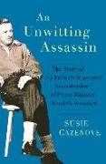 Cover-Bild zu Cazenove, Susie: An Unwitting Assassin: The Story of My Father's Attempted Assassination of Prime Minister Hendrik Verwoerd