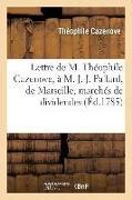 Cover-Bild zu Cazenove: Lettre À M. J.-J. Pallard, de Marseille, Pour Constater Que Ce n'Est Pas Lui, Mais M. J.-A. Pallard