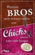 Cover-Bild zu Glanzner, Susanne: Warum Bros nicht heiraten wollen und Chicks immer kalte Füße kriegen