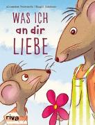 Cover-Bild zu Reinwarth, Alexandra: Was ich an dir liebe - Kinderbuch