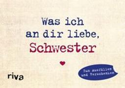 Cover-Bild zu Reinwarth, Alexandra: Was ich an dir liebe, Schwester - Miniversion