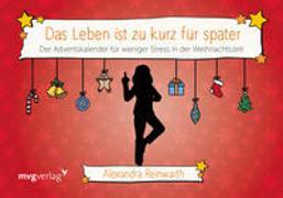 Cover-Bild zu Reinwarth, Alexandra: Das Leben ist zu kurz für später: Adventskalender
