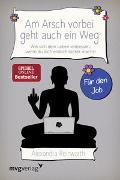 Cover-Bild zu Reinwarth, Alexandra: Am Arsch vorbei geht auch ein Weg - Für den Job
