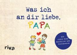 Cover-Bild zu Reinwarth, Alexandra: Was ich an dir liebe, Papa - Version für Kinder