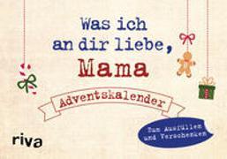 Cover-Bild zu Reinwarth, Alexandra: Was ich an dir liebe, Mama - Adventskalender