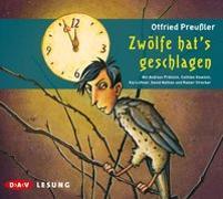 Cover-Bild zu Preußler, Otfried: Zwölfe hat's geschlagen
