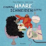 Cover-Bild zu Grigorcea, Dana: Einmal Haare Schneiden bitte